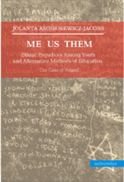 Me Us Them. Ethnic Prejudices among Youth and Alternative Methods of Education
