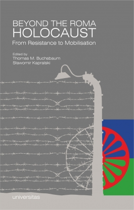 Beyond the Roma Holocaust: From Resistance to Mobilisation